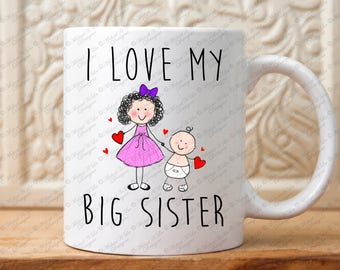 I Love My Big Sister Mug, Gift for Little sister, Big Little, Sorority sisters, gift for sor, family mug, gift for girls, sisters gift, mug