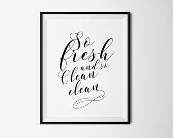 so fresh so clean, bathroom, fresh, clean, bathroom art, quote, poster, wall decor, home decor, black and white, wall art, decor, art print
