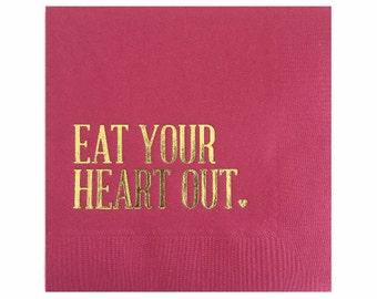 Eat Your Heart Out Napkins - Gold Foil Napkins - Bachelorette Napkins