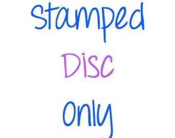 Stamped Disc Only