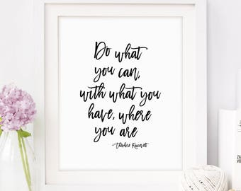 Positive Quote, Girl Boss, You Got This, Do What You Can With What You have, Inspirational Quote, Theodore Roosevelt, Printable Art, Print