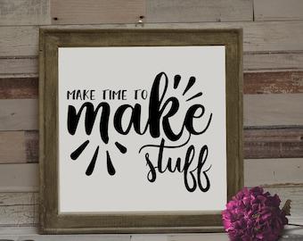 Make time to make stuff