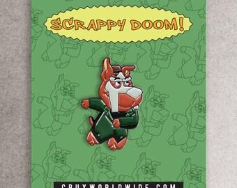 Scrappy Doom enamel pin