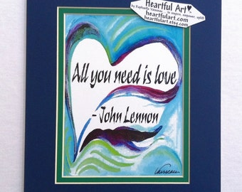 ALL You NEED Is LOVE Inspirational Quote John Lennon Yoga Meditation Motivational Print College Friends Heartful Art by Raphaella Vaisseau