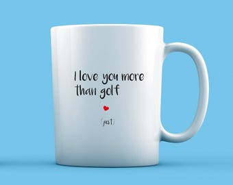 I Love You More Than Golf Mug