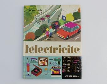 L'ÉLECTRICITÉ, 1972, Vintage french book by Alain Grée, Éditions Casterman, Collection Cadet-Rama