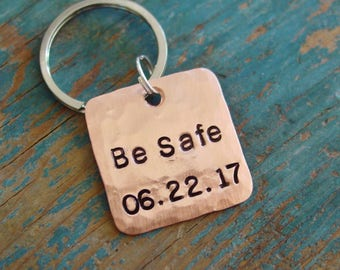 Be Safe Keychain, Date Keychain, Personalized Gift, Mens, Gift for Teen, New Driver Keychain, Military Gifts,Police Officer,Firefighter Gift