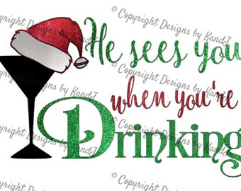He sees you when your drinking SVG Christmas SVG File Drinking svg  Digital cut file SVG- Instant Download