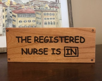 RN Signs, Nurse Sign, RN Gift, Nurse Gift, The Registered Nurse Is In, Registered Nurse, Registered Nurse Gift, RN Graduation Gift,