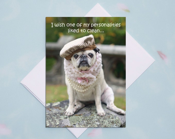 5x7 ALL OCCASION CARD I Wish One of My Personalities Funny Pug Card by Pugs and Kisses