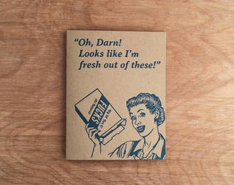 Fresh Out. Greeting Card Cards Letterpress Funny  Retro Mature