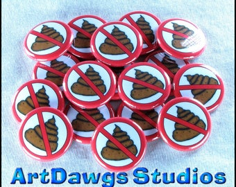 """No Poop 1"""" Pinback Buttons - Magnets, Zipper Pulls, Hair Ties, Shoe Lace Charms"""
