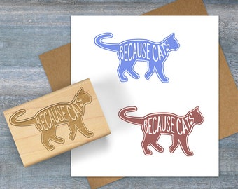 Cat Stamp, Because Cats Rubber Stamp, Cat Lovers Gift, Cat Gift, Scrapbook Stamp, Card Making Stamp, Kitty Stamp, Funny Cat Quote 098
