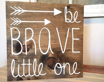 Be brave little one sign | Nursery decor | wooden sign | handcrafted sign | baby | wall decor | rustic nursery | handmade | arrow | woodland