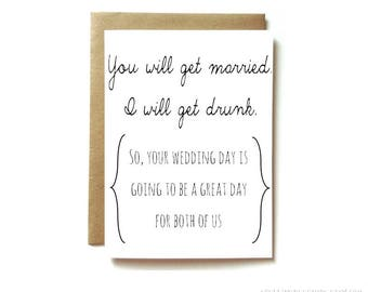 funny engagement, engagement card, wedding congratulations, funny wedding card - you will get married, I will get drunk