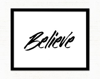 Printable Quote / Believe / Modern Wall Art / Printable Typography Art / Digital Art / Inspirational Wall Art / Black and White