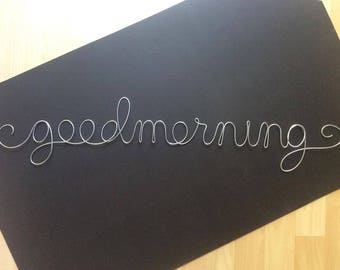 goodmorning- 6in wire word in silver  4in x 28in