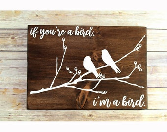 If You're a Bird I'm a Bird, Nicholas Sparks The Notebook Quote, Engagement Gift, Bedroom Wall Art Romantic Quote, The Notebook Movie Sign