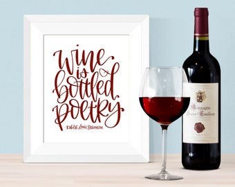 Wine Is Bottled Poetry - Digital Print, Printable Art, Kitchen Art, Home Decor, Wine Quotes, Red Wine, Housewarming Gift