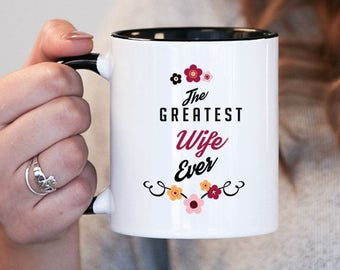 The Greatest Wife Ever Wife Gift, Wife Birthday, Wife Mug, Wife Gift Idea, Baby Shower, Mothers Day, mug gift