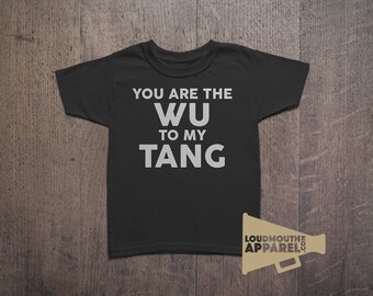 You Are The Wu To My Tang Children's T-Shirt Hip Hop Gangster Music Wu Tang Clan