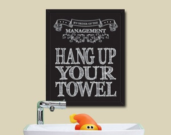 PRINTABLE House Rule / Hang Up Your Towel / Instant Download / 8 x 10 Digital Download