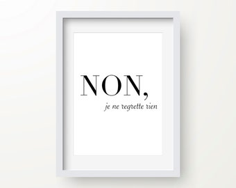 Non Je Ne Regrette Rien Print, Motivational Print, Typography, Inspirational Quote, Modern Art Print, Digital Print, Wall Art