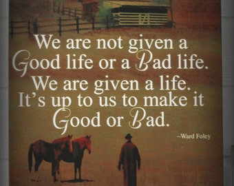 """16"""" x 20"""" Wrapped Canvas Print-""""It's Up to Us to Make Life Good or Bad""""-Fav. quote against a backdrop of The Horse Mafia's photography!"""