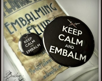 Keep Calm and Embalm - Choose a Large or Small Button