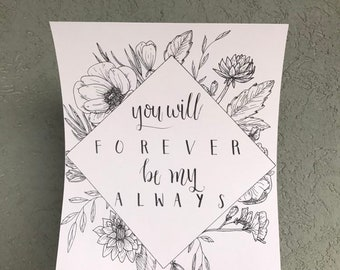 You Will Forever Be My Always Hand Lettered Print