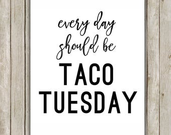 8x10 Every Day Should Be Taco Tuesday Printable Art, Typography Art Poster, Typography Print, Cinco De Mayo Wall Art, Instant Download