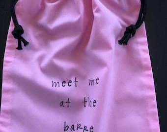 """Barre sock bag-""""meet me at the barre"""""""