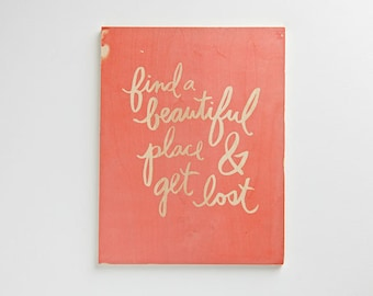 beautiful place coral // screenprinted on wood
