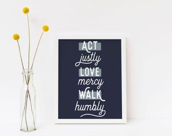 Act Justly, Love Mercy, Walk Humbly, Micah 6:8 Navy Art Print   Digital Download