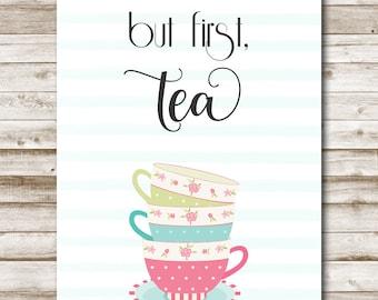 But First Tea Printable Shop Sign Tea Print Kitchen Decor Kitchen Signs Kitchen Wall Decor Tea Decor 5x7 8x10 11x14 16x20 Tea Party Decor