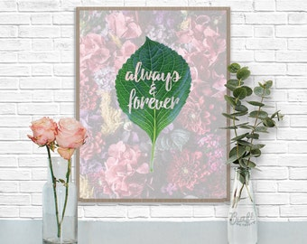 Always & Forever Digital Print • Inspirational Love Floral Leaf Instant Download • Home Decor Wall Art • Printable Inspirational Quote