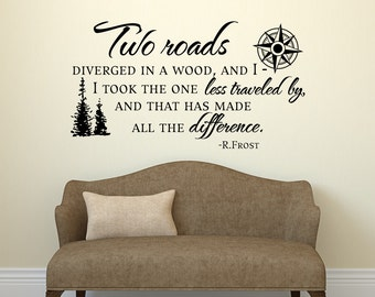 Inspirational Wall Decal Quote Two Roads Diverged In A Wood, Road Less  Traveled Decal Quote