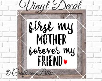 DIY First My Mother Forever My Friend Vinyl Decal ~ Glass Block ~ Car Decal ~ Mirror ~ Ceramic Tile ~ Computer
