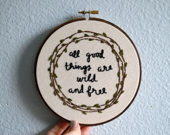 All good things are wild and free - Henry David Thoreau Quote, Embroidery Hoop Art, Forest Nursery Art, Woodsy Wreath, Boy Nursery Art