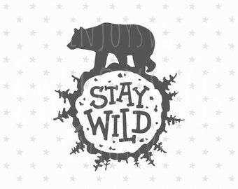 Stay Wild SVG Baby Bear svg Stay Wild svg Files Stay Wild Svg Cut file Baby Svg Baby bear SVG file Silhouette Cricut Baby svg T-shirt Svg