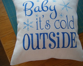 Pillow - Baby It's Cold Outside Pillow