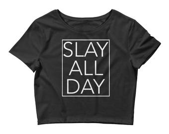 SLAY ALL DAY Women's Crop Top