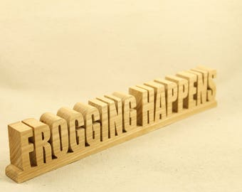 Wooden Frogging Happens Sign