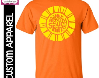 "CUSTOM APPAREL: Custom ""You Are My Sunshine"" T-Shirt"
