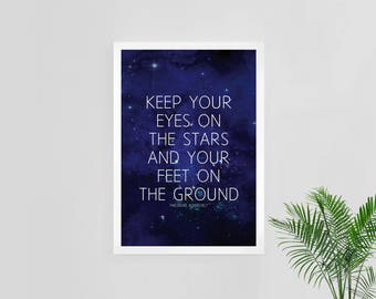 Keep Your Eyes On The Stars And Your Feet On The Ground 3 Designs, Star Galaxy Print, Watercolour Galaxy, Inspirational Quote, Digital Print