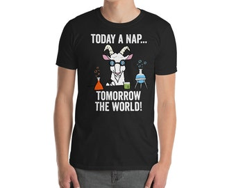 Goat Shirt, Funny Goat Gift, Goat Pet Today A Nap Tomorrow The World T-Shirt