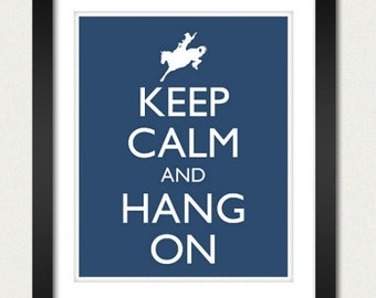 Keep Calm and Hang On Poster - Keep Calm and Carry On - Horse Poster - Multiple COLORS - 8x10 Art Print