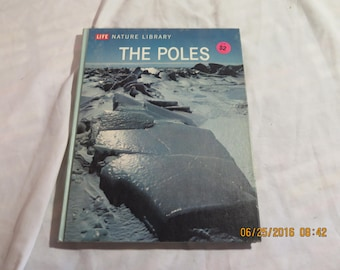 The Poles: LIFE Nature Library Hardcover – 1968 by Willy Ley