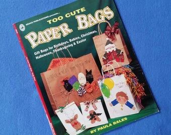 Too Cute Paper Bags by Paula Bales, gift bags for all occasions, vintage craft book 1996