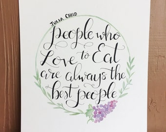 Kitchen art -  Watercolor Quote Art - hand lettered 8x10
